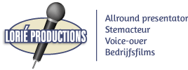 Lorié productions: allround presentator - stemacteur - voice-over - bedrijfsfilms